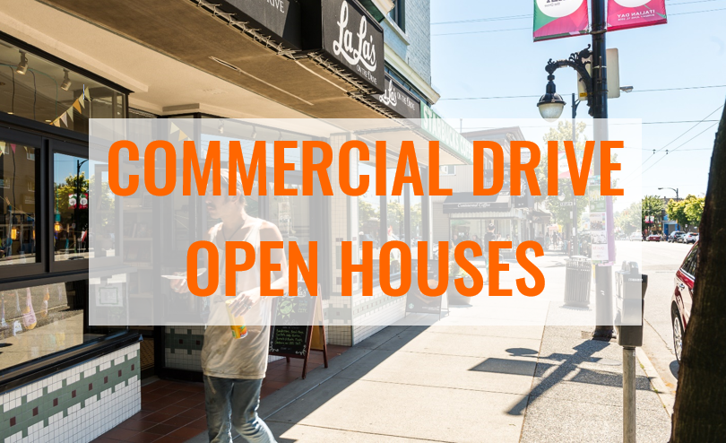 Commercial Drive Open Houses